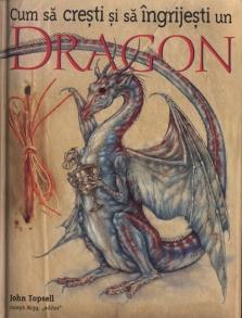 cum-sa-cresti-si-sa-ingrijesti-un-dragon-john-topsell_16072_1_1336567234