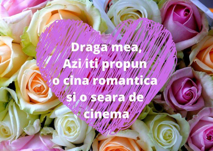 Draga mea, Azi iti propun o cina romantica si o seara de cinema